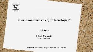 Cmo construir un objeto tecnolgico 1 bsico Colegio