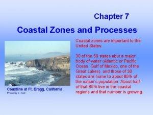 Chapter 7 Coastal Zones and Processes Coastal zones