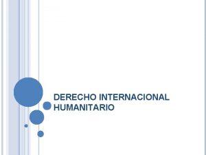 DERECHO INTERNACIONAL HUMANITARIO 1 CONCEPTO Conjunto de normas