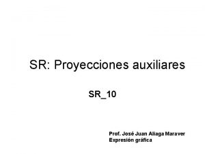 SR Proyecciones auxiliares SR10 Prof Jos Juan Aliaga