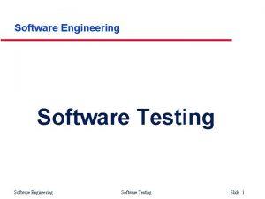 Software Engineering Software Testing Slide 1 Defect testing