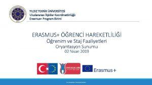 YILDIZ TEKNK NVERSTES Uluslararas likiler Koordinatrl Erasmus Program