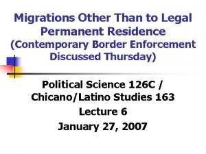 Migrations Other Than to Legal Permanent Residence Contemporary