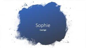 Sophie Corrig Les ducatrices observaient que Sophie bougeait
