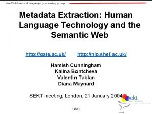 Metadata Extraction Human Language Technology and the Semantic