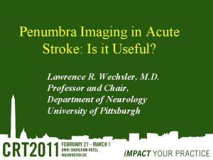 Penumbra Imaging in Acute Stroke Is it Useful
