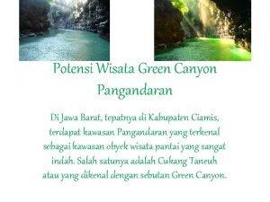 Potensi Wisata Green Canyon Pangandaran Di Jawa Barat