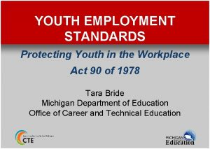 YOUTH EMPLOYMENT STANDARDS Protecting Youth in the Workplace