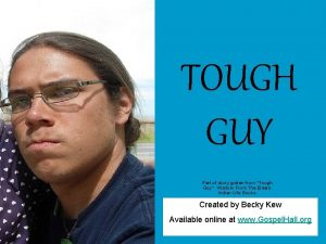 TOUGH GUY Part of story gotten from Tough