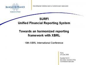 Secrtariat Gnral de la Commission bancaire SURFI Unified