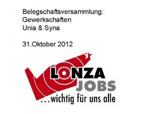 Belegschaftsversammlung Gewerkschaften Unia Syna 31 Oktober 2012 Traktanden