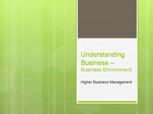 Understanding Business Business Environment Higher Business Management Internal