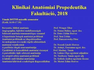 Klinikai Anatmiai Propedeutika Fakultci 2018 Tmk 201718 msodik