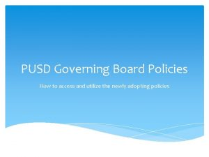 PUSD Governing Board Policies How to access and