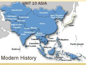 UNIT 10 ASIA Modern History COLONIZATION Colonization is
