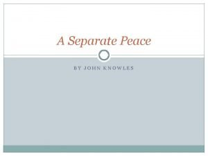 A Separate Peace BY JOHN KNOWLES Background Bildungsromana