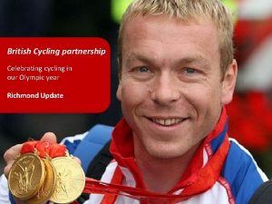 British Cycling partnership Celebrating cycling in our Olympic