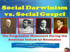Social Darwinism vs Social Gospel The Progressive Movement