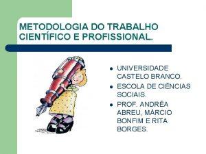 METODOLOGIA DO TRABALHO CIENTFICO E PROFISSIONAL l l