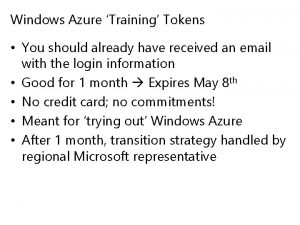 Windows Azure Training Tokens You should already have