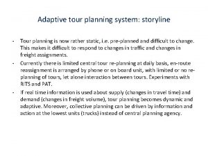 Adaptive tour planning system storyline Tour planning is