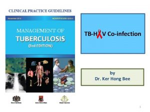 TBH V Coinfection by Dr Ker Hong Bee