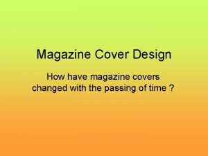 Magazine Cover Design How have magazine covers changed