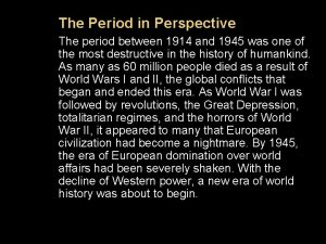 The Period in Perspective The period between 1914