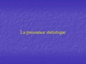 La puissance statistique Plan n Dfinition La probabilit