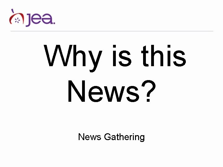 Why is this News News Gathering News Judgment