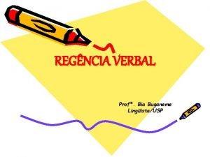 REGNCIA VERBAL Prof Bia Buganeme LingistaUSP Regncia Verbal