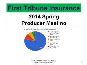 First Tribune Insurance 2014 Spring Producer Meeting First