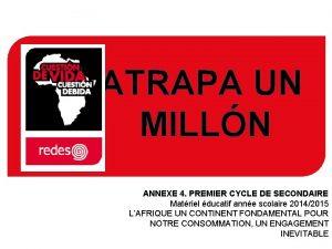 ATRAPA UN MILLN ANNEXE 4 PREMIER CYCLE DE