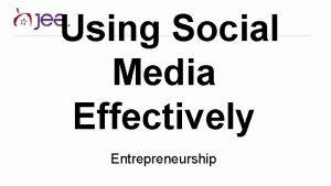 Using Social Media Effectively Entrepreneurship A good social