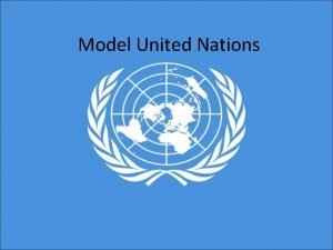 Model United Nations What is MUN Model United