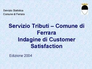 Servizio Statistica Comune di Ferrara Servizio Tributi Comune