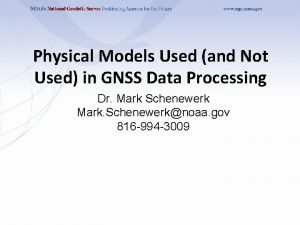 Physical Models Used and Not Used in GNSS
