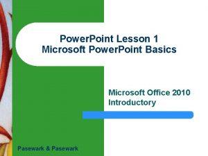 Power Point Lesson 1 Microsoft Power Point Basics