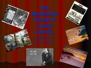 The Wonderful World of Lewis Carroll Poet Showcase