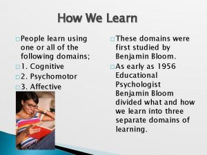 How We Learn People learn using one or
