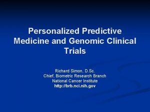 Personalized Predictive Medicine and Genomic Clinical Trials Richard