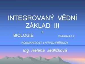 INTEGROVAN VDN ZKLAD III BIOLOGIE Pednka 1 2
