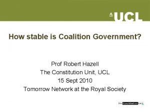 How stable is Coalition Government Prof Robert Hazell