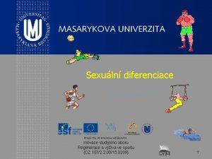 Sexuln diferenciace MUDr Kateina Kapounkov Inovace studijnho oboru