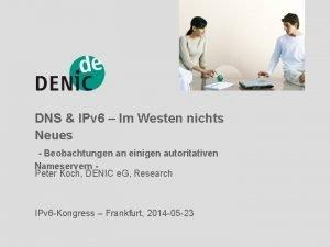 DNS IPv 6 Im Westen nichts Neues Beobachtungen