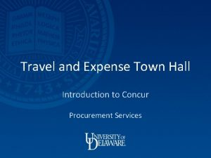 Travel and Expense Town Hall Introduction to Concur