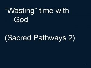 Wasting time with God Sacred Pathways 2 1
