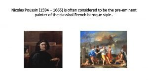 Nicolas Poussin 1594 1665 is often considered to