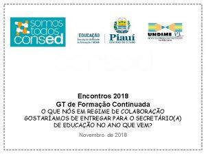 Encontros 2018 GT de Formao Continuada O QUE