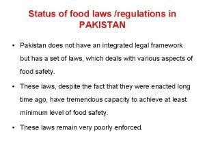 Status of food laws regulations in PAKISTAN Pakistan